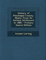 History of Piscataquis County, Maine af Amasa Loring