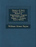 History of Story County, Iowa af William Orson Payne