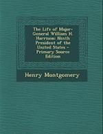 The Life of Major-General William H. Harrison
