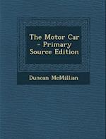 The Motor Car af Duncan Mcmillian