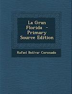 La Gran Florida af Rafael Bolivar Coronado