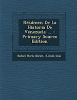 Resumen de La Historia de Venezuela ... af Ramon Diaz, Rafael Maria Baralt