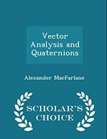 Vector Analysis and Quaternions - Scholar's Choice Edition
