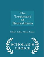 The Treatment of Neurasthenia - Scholar's Choice Edition af Gilbert Ballet, Adrien Proust