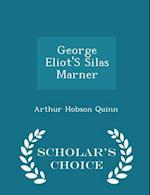 George Eliot'S Silas Marner - Scholar's Choice Edition af Arthur Hobson Quinn
