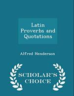 Latin Proverbs and Quotations - Scholar's Choice Edition af Alfred Henderson