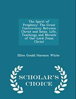 The Spirit of Prophecy af Ellen Gould Harmon White