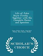 Life of John Boyle O'reilly ... Together with His Complete Poems and Speeches - Scholar's Choice Edition af James Jeffrey Roche, Mary Murphy O'Reilly, John Boyle O'Reilly
