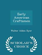 Early American Craftsmen - Scholar's Choice Edition af Walter Alden Dyer