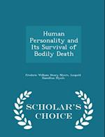 Human Personality and Its Survival of Bodily Death - Scholar's Choice Edition af Frederic William Henry Myers