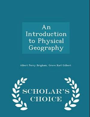 Bog, hæftet An Introduction to Physical Geography - Scholar's Choice Edition af Albert Perry Brigham, Grove Karl Gilbert