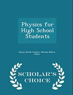 Physics for High School Students - Scholar's Choice Edition af Henry Smith Carhart, Horatio Nelson Chute