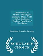 Descendants of Andrew Dewing of Dedham, Mass: With Notes On Some English Families of the Name - Scholar's Choice Edition af Benjamin Franklin Dewing