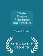 Steam-Engine Principles and Practice - Scholar's Choice Edition