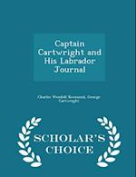 Captain Cartwright and His Labrador Journal - Scholar's Choice Edition af George Cartwright, Charles Wendell Townsend