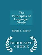 The Principles of Language-Study - Scholar's Choice Edition