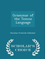 Grammar of the Temne Language - Scholar's Choice Edition af Christian Frederick Schlenker
