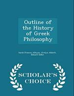 Outline of the History of Greek Philosophy - Scholar's Choice Edition af Sarah Frances Alleyne