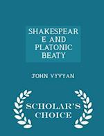 SHAKESPEARE AND PLATONIC BEATY - Scholar's Choice Edition