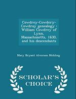 Cowdrey-Cowdery-Cowdray genealogy : William Cowdrey of Lynn, Massachusetts, 1630, and his descendants - Scholar's Choice Edition af Mary Bryant Alverson Mehling