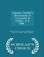 Captain Cuellar's adventures in Connacht & Ulster, A.D. 1588 .. - Scholar's Choice Edition