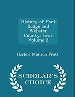 History of Fort Dodge and Webster County, Iowa Volume 2 - Scholar's Choice Edition af Harlow Munson Pratt