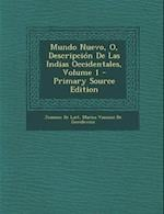 Mundo Nuevo, O, Descripcion de Las Indias Occidentales, Volume 1 - Primary Source Edition af Joannes De Laet, Marisa Vannini De Gerulewicz
