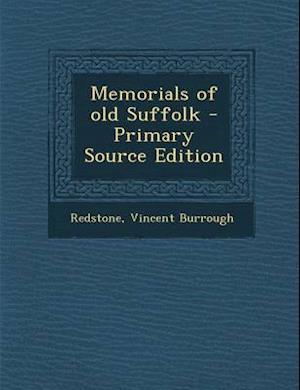 Bog, paperback Memorials of Old Suffolk - Primary Source Edition af Vincent Burrough Redstone