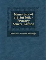 Memorials of Old Suffolk - Primary Source Edition af Vincent Burrough Redstone