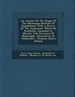 An Account of the Origin of the Mississippi Doctrine of Repudiation af Ivers James Austin