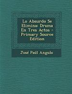 Lo Absurdo Se Elimina af Jose Paul Angulo