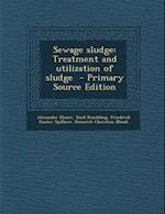 Sewage Sludge af Alexander Elsner, Friedrich Gustav Spillner, Emil Kuichling