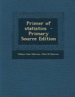 Primer of Statistics af Ethel M. Elderton, William Palin Elderton