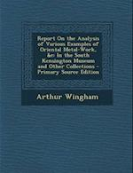 Report on the Analysis of Various Examples of Oriental Metal-Work, &C af Arthur Wingham
