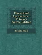 Educational Agriculture af Josiah Main