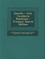 Zanetto; And, Cavalleria Rusticana - Primary Source Edition af Guido Menasci, Giovanni Targioni-Tozzetti, Pietro Mascagni