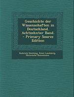 Geschichte Der Wissenschaften in Deutschland. Achtzehnter Band. - Primary Source Edition af Roderich Stintzing, Ernst Landsberg, Historische Kommission