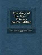 The Story of the Toys - Primary Source Edition af Susan Webster Dodge, Mary Harris Toy Dodge