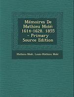 Memoires de Mathieu Mole af Louis-Mathieu Mole, Mathieu Mole