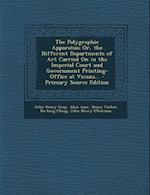 The Polygraphic Apparatus; Or, the Different Departments of Art Carried on in the Imperial Court and Government Printing-Office at Vienna... - Primary af Alois Auer, Henry Corbet, John Henry Gray