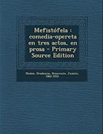 Mefistofela af Prudencio Munoz, Jacinto Benavente
