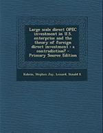 Large Scale Direct OPEC Investment in U.S. Enterprise and the Theory of Foreign Direct Investment af Donald R. Lessard, Stephen Jay Kobrin