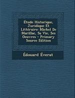 Etude Historique, Juridique Et Litteraire af Edouard Everat