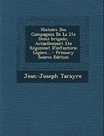 Histoire Des Campagnes de La 21e Demi-Brigade, Actuellement 21e Regiment D'Infanterie Legere... af Jean-Joseph Tarayre