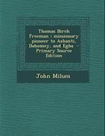 Thomas Birch Freeman af John Milum