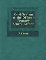 Card System at the Office af J. Kaiser