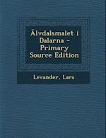 Alvdalsmalet I Dalarna - Primary Source Edition af Lars Levander