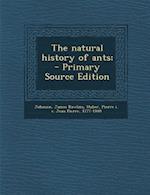 The Natural History of Ants; af James Rawlins Johnson