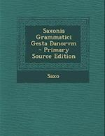 Saxonis Grammatici Gesta Danorvm