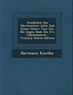 Geschichte Des Oberlausitzer Adels Und Seiner Guter af Hermann Knothe